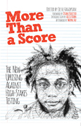 More Than a Score: The New Uprising Against High-Stakes Testing