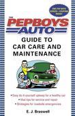 The Pep Boys Auto Guide to Car Care and Maintenance
