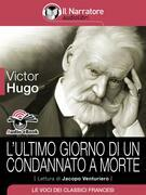 L'ultimo giorno di un condannato a morte (Audio-eBook)