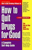 How to Quit Drugs for Good: A Complete Self-Help Guide