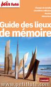 Lieux de mémoire en France 2015 Petit Futé (avec photos et avis des lecteurs)