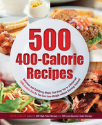 500 400-Calorie Recipes: Delicious and Satisfying Meals That Keep You to a Balanced 1200-Calorie Diet So You Can Lose Weight