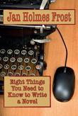 Eight Things You Need to Know to Write a Novel