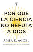 Por qué la ciencia no refuta a Dios