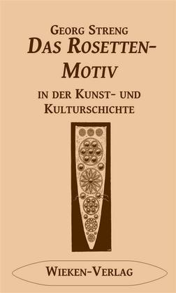 Das Rosettenmotiv in der Kunst- und Kulturgeschichte