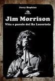 Jim Morrison. Vita e parole del Re Lucertola