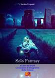 Solo Fantasy - La Trilogia