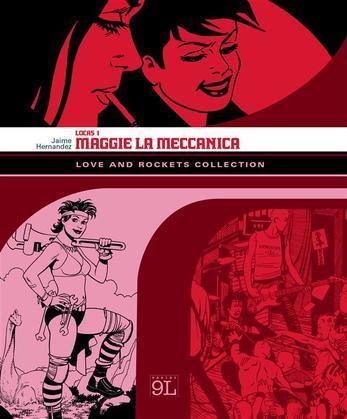 Love and Rockets Collection. Locas 1: Maggie la meccanica