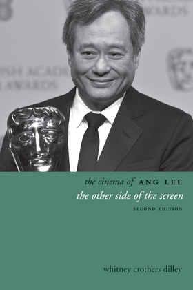 The Cinema of Ang Lee: The Other Side of the Screen