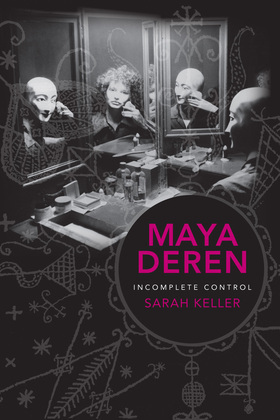 Maya Deren: Incomplete Control