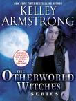 The Otherworld Witches Series 3-Book Bundle: Dime Store Magic, Industrial Magic, Haunted