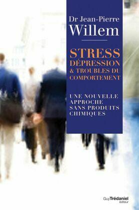 Stress, Dépression et Troubles du comportement: Une nouvelle approche sans produits chimiques