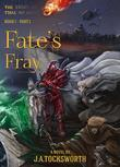 Fate's Fray, Volume 1 of 2