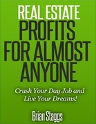 Real Estate Profits for Almost Anyone