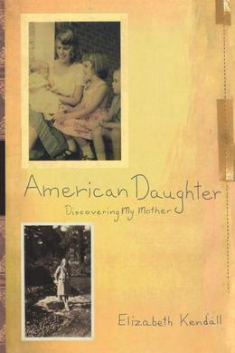American Daughter: Discovering My Mother