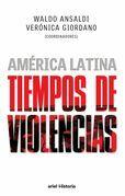 América Latina. Tiempos de violencias