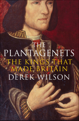 The Plantagenets: The Kings That Made Britain