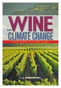 Wine and Climate Change: Winemaking in a New World