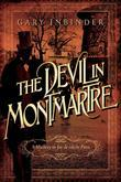 The Devil in Montmartre: A Mystery in Fin de Siècle Paris