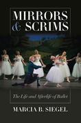 Mirrors and Scrims: The Life and Afterlife of Ballet