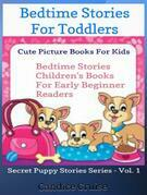 Bedtime Stories For Toddlers: Cute Picture Books For Kids: Bedtime Stories Children's Books For Early Beginner Readers
