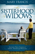 Mary Francis - The Sisterhood of Widows: Sixteen True Stories of Grief, Anger and Healing