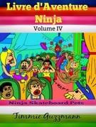 Livre d'Aventure Ninja: Ninja Livre Pour Les Enfants: Livre de Pets: Ninja Skateboard Pets - Vol. 4