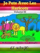 Je Pete Avec Les Haricots: Adventure Dans La Jungle: Livre De Pets Volume 3