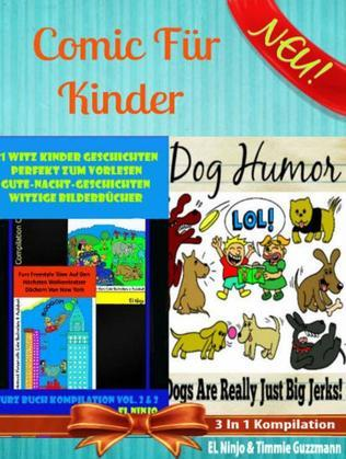 Comic Für Kinder: Lustige Kinderbücher - Witz Kinder Geschichten: Furz Buch Volumen 2 + 3 + Dog Jerks - Eimalige Pups Geschichten