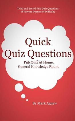 Quick Quiz Questions: Pub Quiz At Home: General Knowledge Round