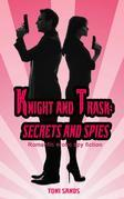 Knight and Trask: Secrets and Spies