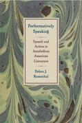 Performatively Speaking: Speech and Action in Antebellum American Literature