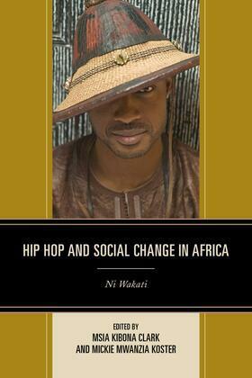 Hip Hop and Social Change in Africa: Ni Wakati
