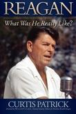 REAGAN: What Was He Really Like?