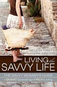 Living the Savvy Life: The Savvy Woman's Guide to Smart Spending and Rich Living