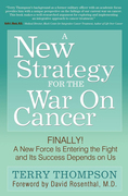 A New Strategy for the War on Cancer: Finally! A New Force is Entering the Fight and it's Success Depends on Us