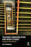 Teaching Communication and Media Studies: Pedagogy and Practice
