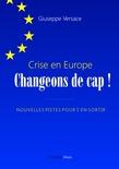 Crise en Europe, changeons de cap !