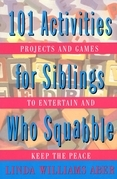 101 Activities For Siblings Who Squabble