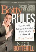 The Botty Rules: Success Secrets for Business in the 21st Century