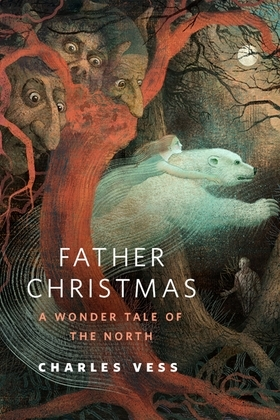 Father Christmas: A Wonder Tale of the North