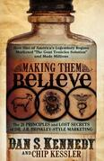 "Making Them Believe: How One of America's Legendary Rogues Marketed """"The Goat Testicles Solution"""" and Made Millions"