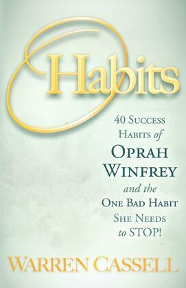O'Habits: 40 Success Habits of Oprah Winfrey and the One Bad Habit She Needs to Stop!