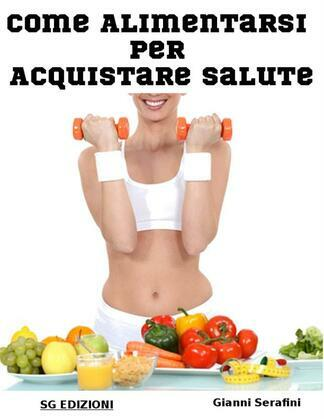 Come alimentarsi per Acquistare salute