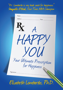A Happy You: Your Ultimate Prescription for Happiness