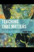 Teaching that Matters: Engaging Minds, Improving Schools