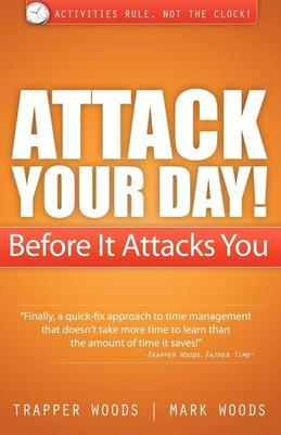 Attack Your Day! Before It Attacks You