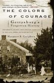 The Colors of Courage: Gettysburg's Forgotten History: Immigrants, Women, and African Americans in the Civil War's Defining