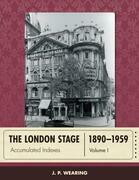 The London Stage 1890-1959: Accumulated Indexes
