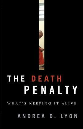 The Death Penalty: What's Keeping It Alive